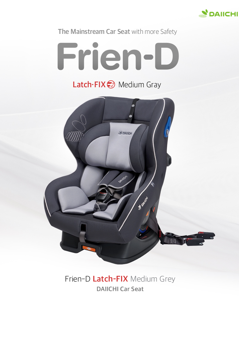 The Mainstream Car Seat with more Safety-Frien-D Latch-FIX