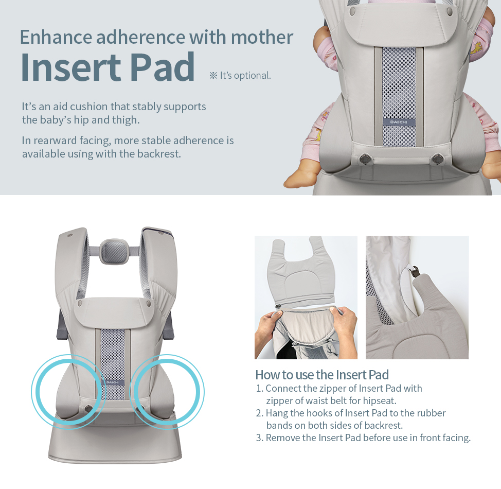 Enhance adherence with mother, Insert Pad. It's an aid cushion that stably supports the baby's hip and thigh.